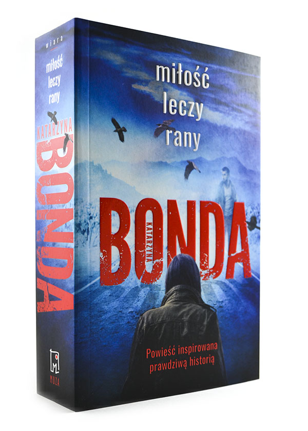 okładka książki Katarzyny Bondy miłość leczy rany tom 1 trylogii kryminalnej