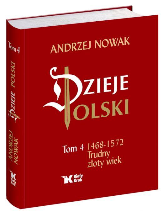 okładka książki Dzieje Polski tom 4 andrzej nowak biały kruk